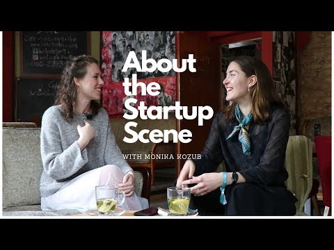 Berlin Startup Scene #1: Advices of a female entrepreneur with Monika Kozub #entrepreneurship