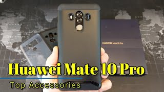 Huawei Mate 10 Pro - Top Accessories!