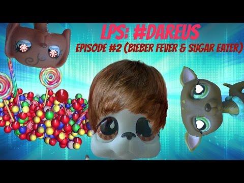 ❋ LPS: #DareUs (Episode #2: Bieber Fever & Sugar Eater)