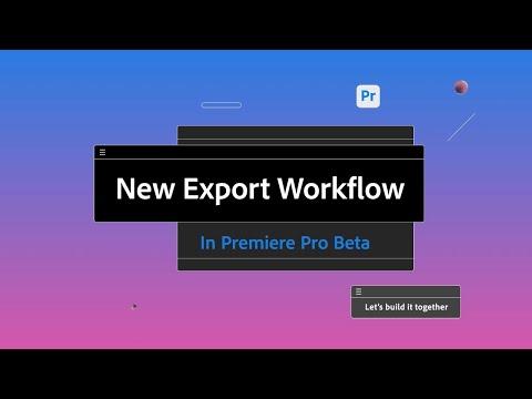 New Export workflow in Premiere Pro (Beta)