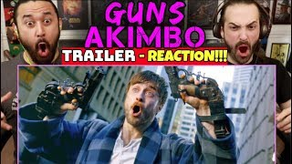 GUNS AKIMBO | TRAILER - REACTION!!!