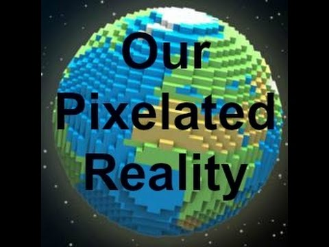 Why Is Our Universe pixelated like a computer-Plank Length (The Simulation Hypothesis)