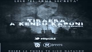 Video Lele El Arma Secreta   Tiraera Para Kendo La Mano Izquierda Rip Lele) (Original) download MP3, 3GP, MP4, WEBM, AVI, FLV November 2017