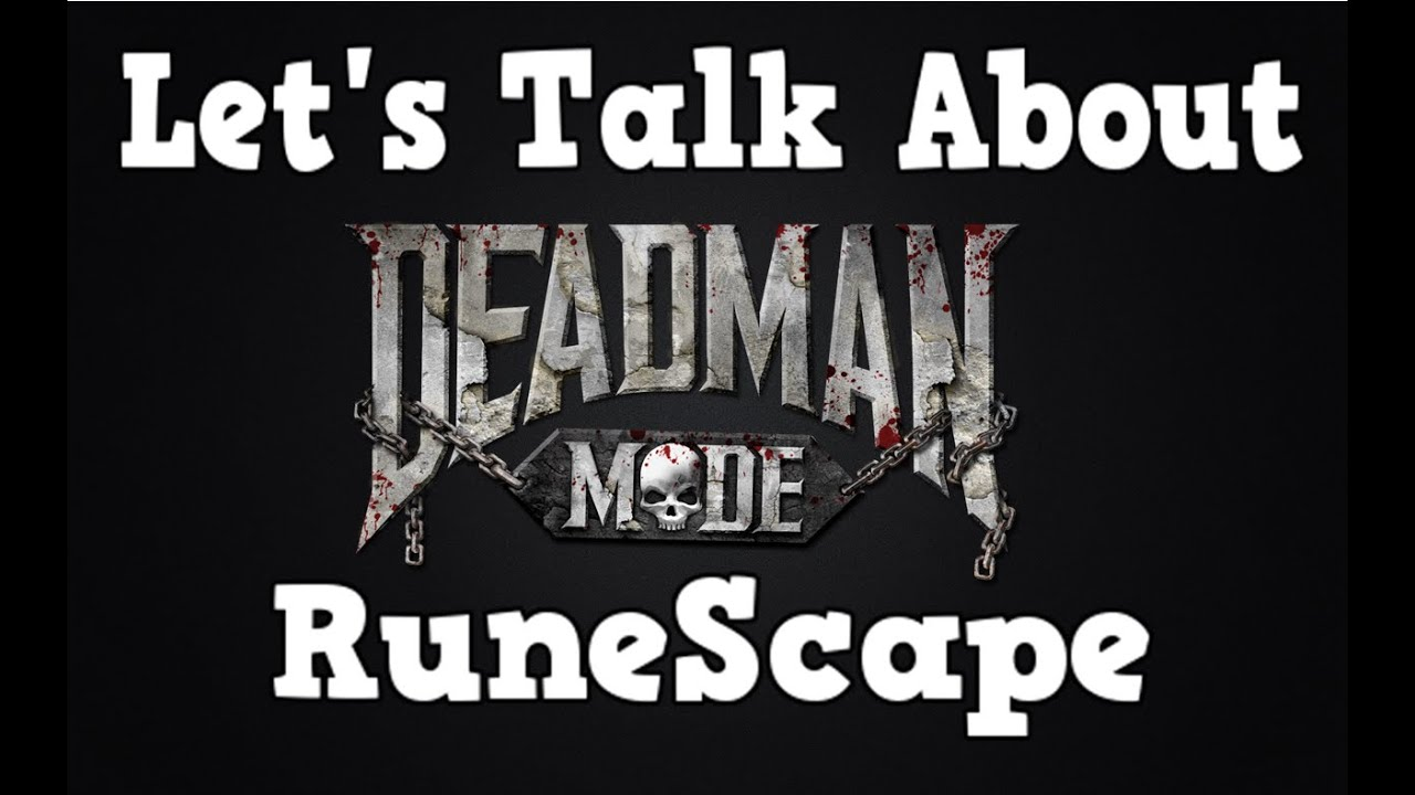 runescape let 39 s talk about deadman mode daily series. Black Bedroom Furniture Sets. Home Design Ideas