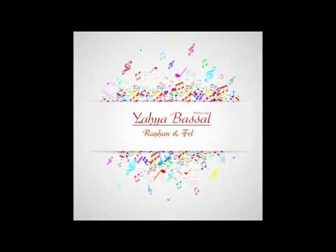 Yahya Bassal | Rayhan & Fel | Wedding Song | HD