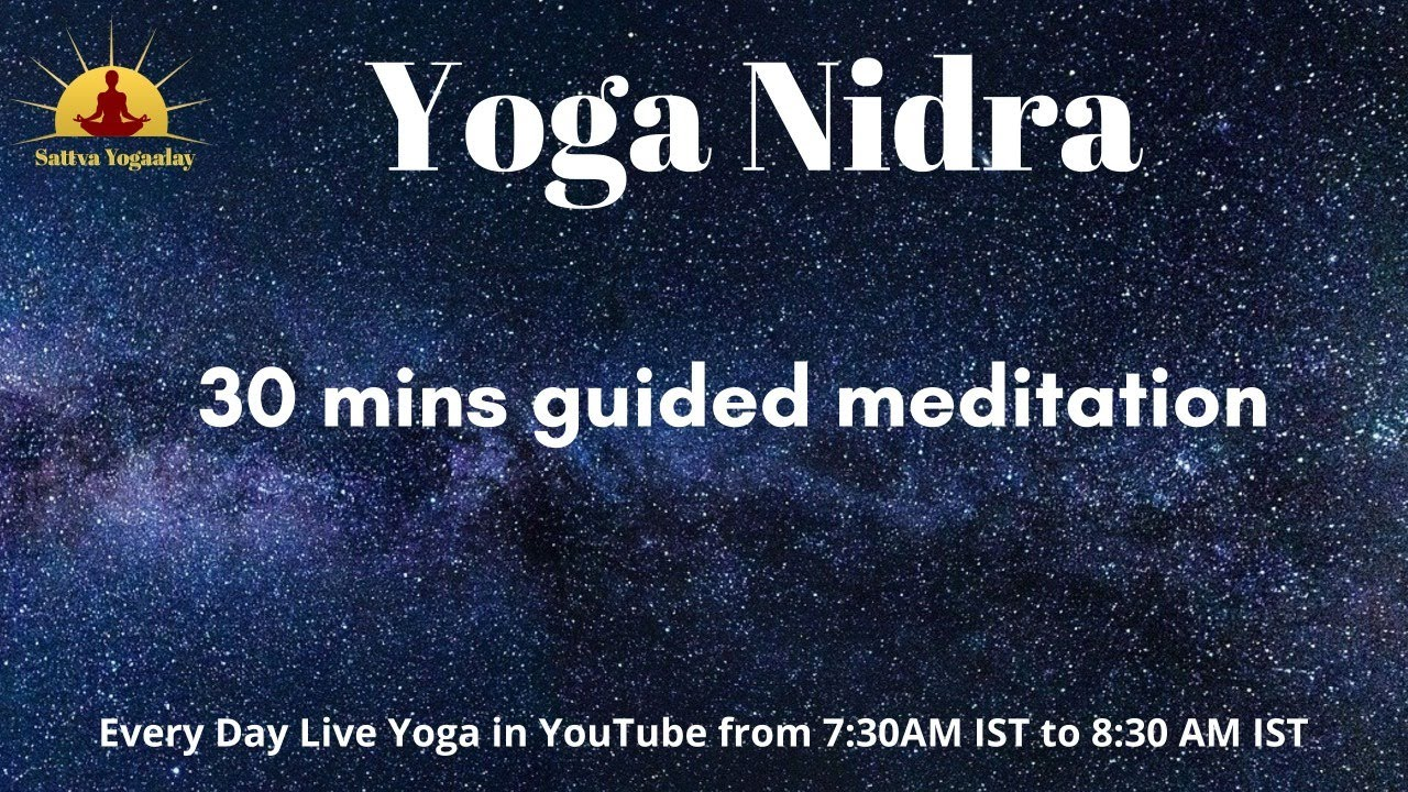 Yoga Nidra 30 Mins Guided Meditation Youtube