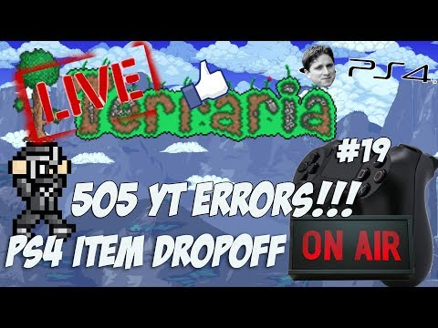 YouTube 505 Error Made Me Late - Terraria Playstation 4 Item Dropoff Giveaways Livestream #19
