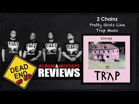 2 Chainz - Pretty Girls Like Trap Music Album Review | DEHH
