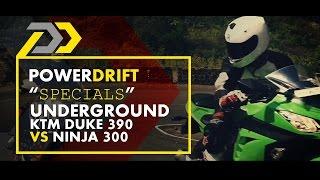 PowerDrift Underground Ep02: KTM Duke 390 vs Ninja 300