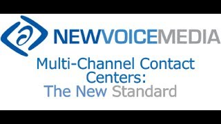 Multi-Channel Contact Centers: The New Standard