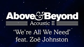 Above & Beyond - 'We're All We Need' feat. Zoë Johnston (Acoustic II)