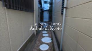 Gambar cover Liburan Jepang - Airbnb di Kyoto
