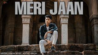 Meri Jaan :- Aditya Thakur   aadi music, aditya thakur, new song 2021, Aditya thakur new songs