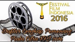FFI 2016 | INILAH DAFTAR LENGKAP PEMENANG FESTIVAL FILM INDONESIA 2016 [ PIALA CITRA 2016 ]