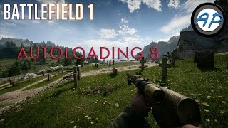 Battlefield 1: Autoloading 8 Weapon Overview