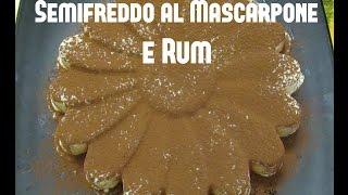 Semifreddo al Mascarpone e Rum per Intolleranti al Latte
