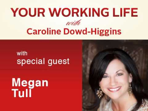 Your Working Life with Megan Tull
