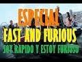 SOY RAPIDO Y ESTOY FURIOSO! Especial De Rapido y Furioso(Fast&Furious Special)- By EnriqueRFord11