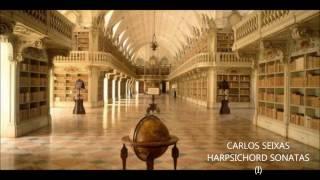 CARLOS SEIXAS - HARPSICHORD SONATAS (I)