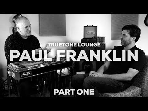 Truetone Lounge | Paul Franklin | Part One