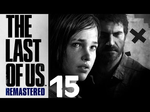 The Last of Us Remastered Walkthrough Part 15 [PS4][1080p] X_x