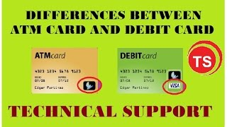 Differences between ATM Card and Debit Card