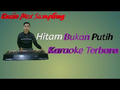 hitam-bukan-putih-karaoke-dangdut- -sampling-keyboard-casio-mzx-300