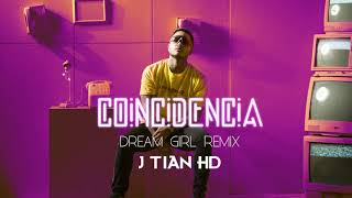 Coincidencia  (Dream Girl Remix) - J Tian HD