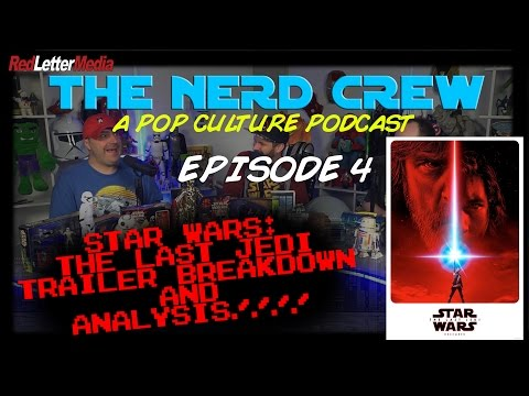 Nerd Crew Episode 4: The Last Jedi Trailer Breakdown and Analysis!