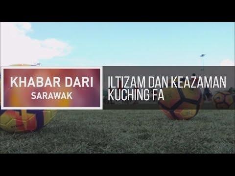 Khabar Dari Sarawak: Iltizam dan keazaman Kuching FA