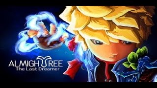 ALMIGHTREE THE LAST DREAMER Gameplay Android