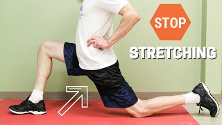 Stop Stretching Your Hip Flexors, Here is Why! Video