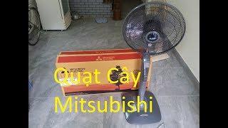 Quạt cây Mitsubishi LV16 RT Hướng dẫn lắp đặt và sử dụng - Chiêm ngưỡng vẻ đẹp 30 năm vẫn chạy tốt