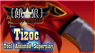 【TAS】GAROU : MARK OF THE WOLVES - TIZOC (THE GRIFFON JPN)