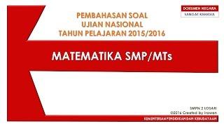 Video Pembahasan Soal UN Matematika SMP 2016 Full download MP3, 3GP, MP4, WEBM, AVI, FLV Juni 2018