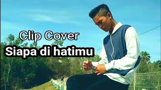 Clip Cover Iwan - Siapa Di Hatimu