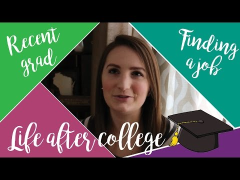 ADVICE TO RECENT COLLEGE GRADS - Life after college