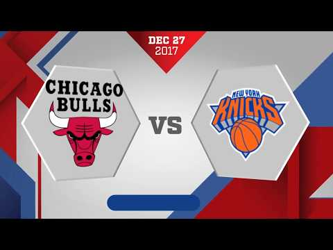 New York Knicks vs. Chicago Bulls - December 27, 2017