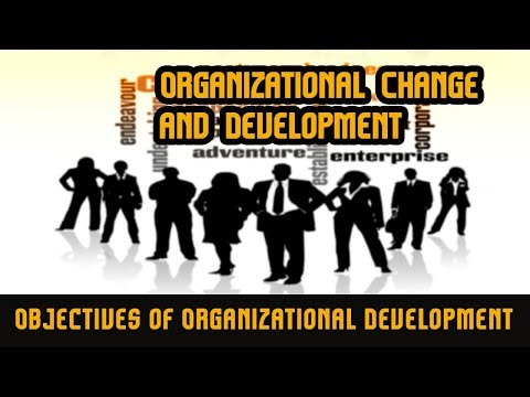 Organizational Change and Development / Objectives of Organizational Development