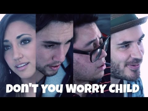 Don't You Worry Child - Andrew Garcia, Alex G, Andy Lange, & Chester See