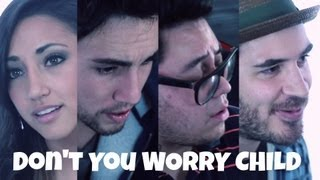 Gambar cover Don't You Worry Child - Andrew Garcia, Alex G, Andy Lange, & Chester See