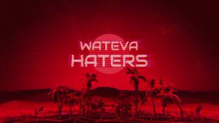 WATEVA - Haters (Official Audio)