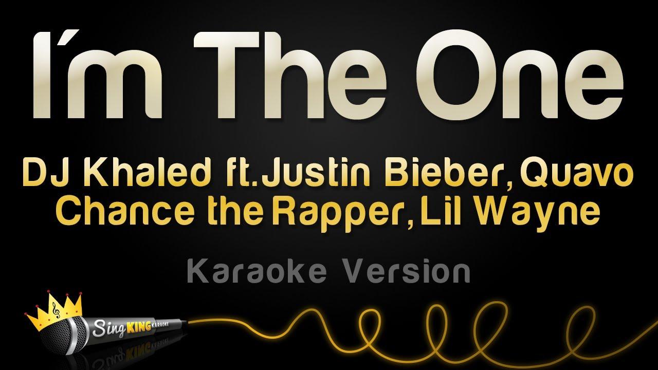 Dj Khaled Ft Justin Bieber Quavo Chance The Rapper Lil Wayne Im The One Karaoke Version