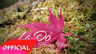 Lá Đỏ - Cao Minh | Nhạc Cách Mạng 2017 | MV Audio