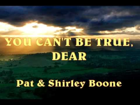 You Cant Be True, Dear  Pat & Shirley Boone