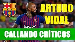 Arturo Vidal CALLA a los críticos en Barcelona