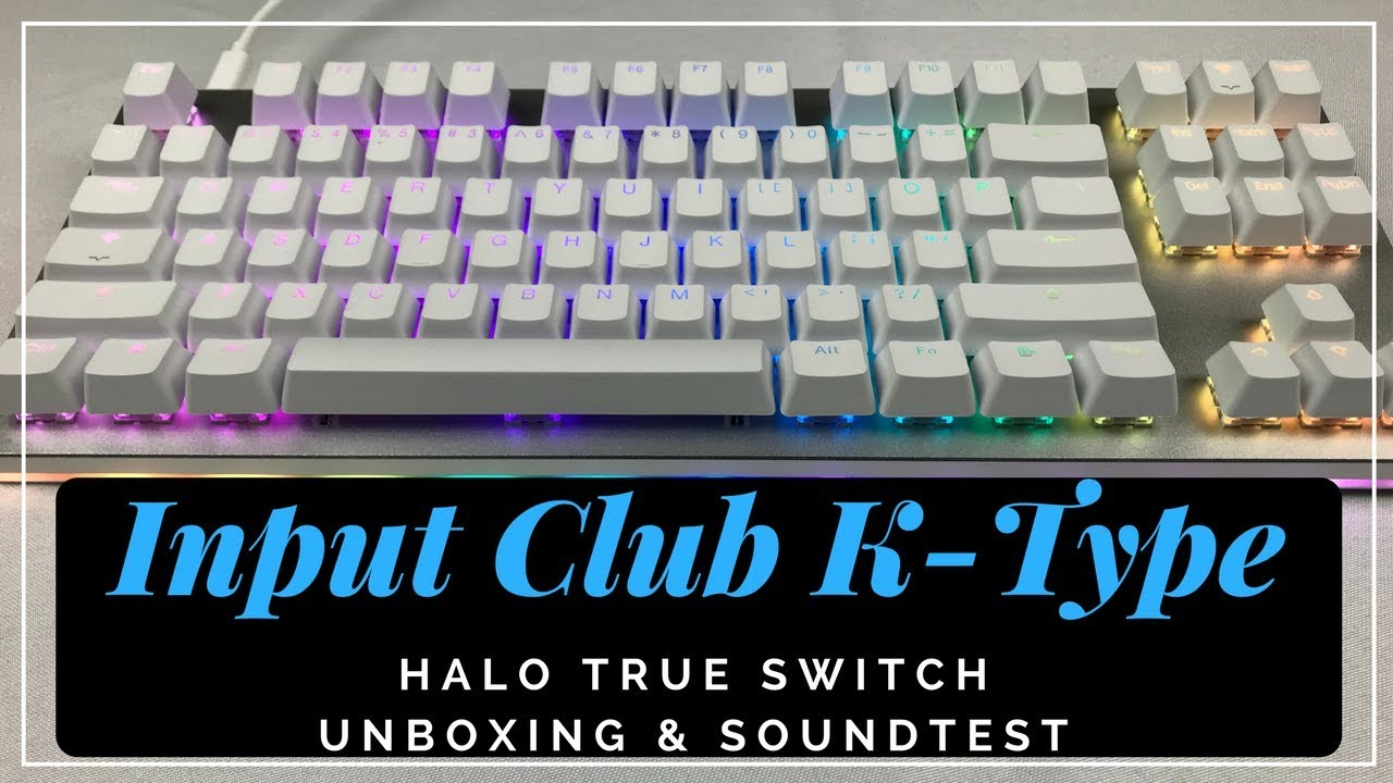 4a78df75787 Massdrop X Input Club K-Type (Halo True) Keyboard Unboxing & Soundtest
