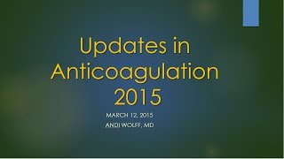 updates in anticoagulation 2015 video