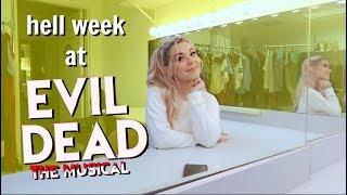hell week at EVIL DEAD THE MUSICAL | tech week vlog!