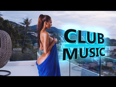New Best Club Dance Music Remixes Mashups Mix 2016 - CLUB MUSIC